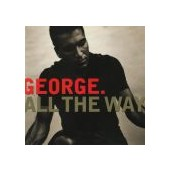 GEORGE.: All The Way