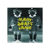 MARY BEATS JANE: Mary Beats Jane