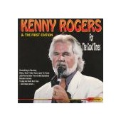 ROGERS KENNY & THE FIRST EDITION: For The Good Times