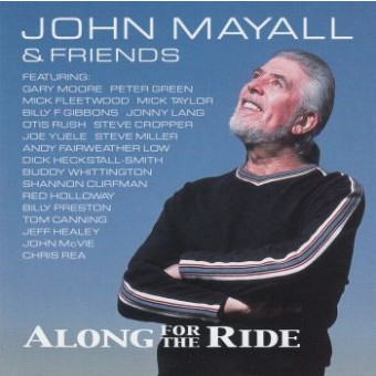 MAYALL JOHN & FRIENDS: Along For The Ride