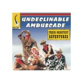 UNDECLINABLE AMBUSCADE: Their Greatest Adventures