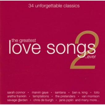 GREATEST LOVE SONGS….EVER 2 (2 CD)