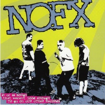 NOFX: 45 Or 46 Songs That Weren't Good... (2CD)