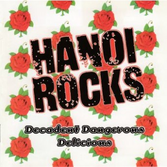 HANOI ROCKS: Decadent Dangerous Delicious  (2cd)