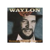 JENNINGS WAYLON: Renegade Outlaw Legend