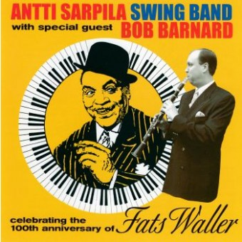 SARPILA ANTTI SWING BAND: Celebrating The 100th Anniversary Of Fats Waller