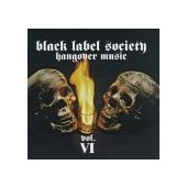 BLACK LABEL SOCIETY: Hangover Music Vol. VI