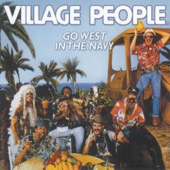 VILLAGE PEOPLE: Go West - In The Navy (Rem)
