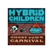HYBRID CHILDREN: Ghost Town Carnival