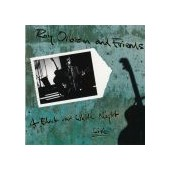 ORBISON ROY AND FRIENDS: A Black And White Night Live