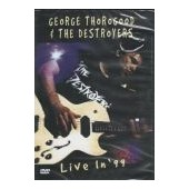 GEORGE THOROGOOD & THE DESTROYERS: Live in ´99