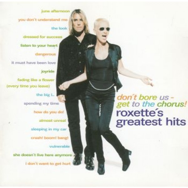 ROXETTE: Don't Bore Us - Get To The Chorus