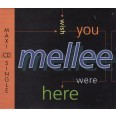 Mellee: Wish You Were Here